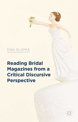 Glapka, Ewa - Reading Bridal Magazines from a Critical Discursive Perspective, ebook