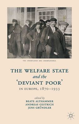 Althammer, Beate - The Welfare State and the 'Deviant Poor' in Europe, 1870–1933, ebook
