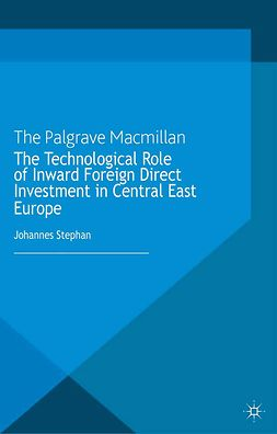 Stephan, Johannes - The Technological Role of Inward Foreign Direct Investment in Central East Europe, e-bok