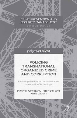 Bell, Peter - Policing Transnational Organized Crime and Corruption: Exploring the Role of Communication Interception Technology, e-bok