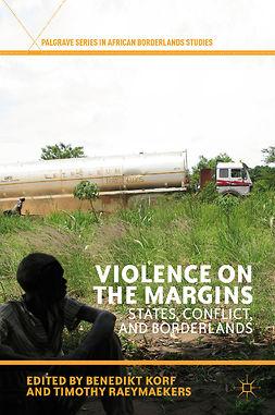 Korf, Benedikt - Violence on the Margins, e-bok