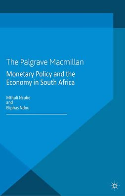 Ncube, Mthuli - Monetary Policy and the Economy in South Africa, ebook