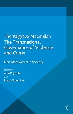 Jakobi, Anja P. - The Transnational Governance of Violence and Crime, e-kirja