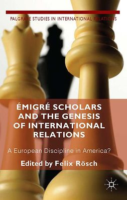 Rösch, Felix - Émigré Scholars and the Genesis of International Relations, e-bok