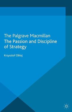 Obloj, Krzysztof - The Passion and Discipline of Strategy, ebook