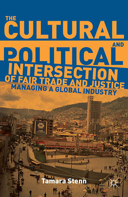Stenn, Tamara L. - The Cultural and Political Intersection of Fair Trade and Justice, ebook