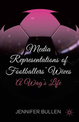 Bullen, Jennifer - Media Representations of Footballers' Wives, ebook