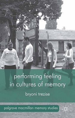 Trezise, Bryoni - Performing Feeling in Cultures of Memory, e-bok