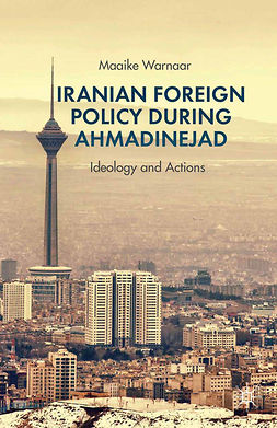 Warnaar, Maaike - Iranian Foreign Policy during Ahmadinejad, ebook