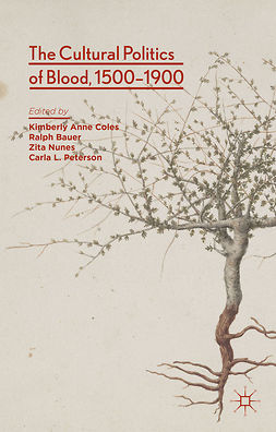 Bauer, Ralph - The Cultural Politics of Blood, 1500–1900, e-kirja