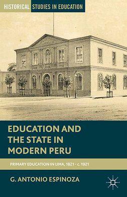 Espinoza, G. Antonio - Education and the State in Modern Peru, e-kirja