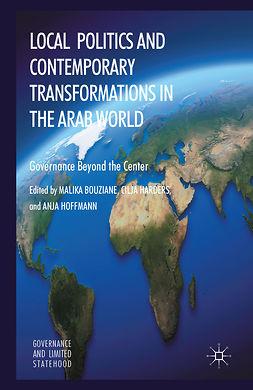 Bouziane, Malika - Local Politics and Contemporary Transformations in the Arab World, ebook