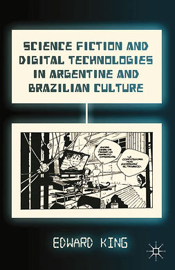 King, Edward - Science Fiction and Digital Technologies in Argentine and Brazilian Culture, ebook