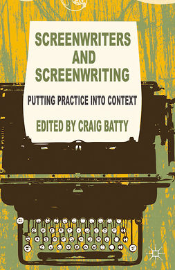 Batty, Craig - Screenwriters and Screenwriting, e-bok