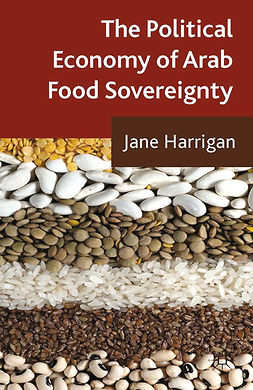 Harrigan, Jane - The Political Economy of Arab Food Sovereignty, ebook