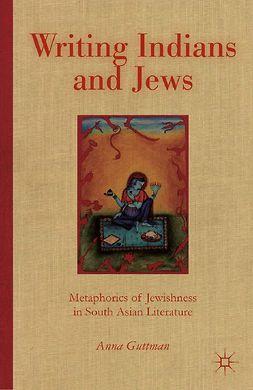 Guttman, Anna - Writing Indians and Jews, ebook