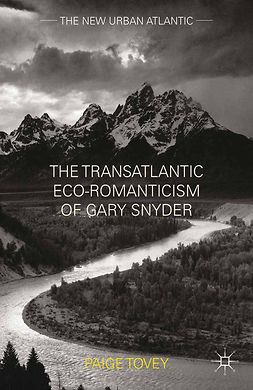 Tovey, Paige - The Transatlantic Eco-Romanticism of Gary Snyder, ebook