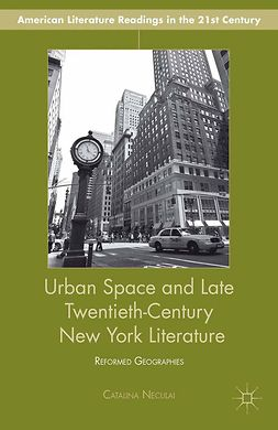 Neculai, Catalina - Urban Space and Late Twentieth-Century New York Literature, e-bok
