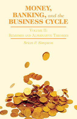 Simpson, Brian P. - Money, Banking, and the Business Cycle, ebook
