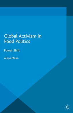 Mann, Alana - Global Activism in Food Politics, ebook