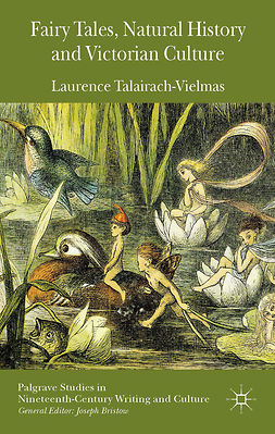 Talairach-Vielmas, Laurence - Fairy Tales, Natural History and Victorian Culture, ebook