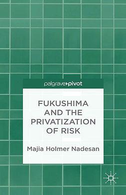 Nadesan, Majia Holmer - Fukushima and the Privatization of Risk, ebook