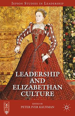 Kaufman, Peter Iver - Leadership and Elizabethan Culture, e-bok