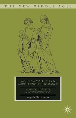 Florschuetz, Angela - Marking Maternity in Middle English Romance, ebook