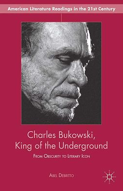 Debritto, Abel - Charles Bukowski, King of the Underground, ebook