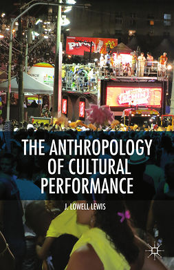 Lewis, J. Lowell - The Anthropology of Cultural Performance, e-kirja