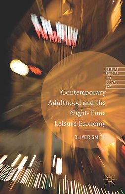 Smith, Oliver - Contemporary Adulthood and the Night-Time Economy, e-kirja
