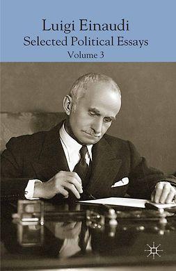 Empoli, Domenico - Luigi Einaudi: Selected Political Essays, Volume 3, ebook