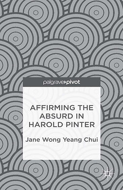 Wong, Jane Yeang Chui - Affirming the Absurd in Harold Pinter, ebook