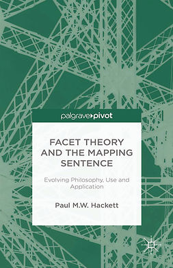 Hackett, Paul M. W. - Facet Theory and the Mapping Sentence: Evolving Philosophy, Use and Application, e-kirja