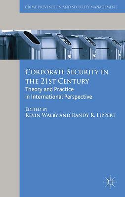 Lippert, Randy K. - Corporate Security in the 21st Century, ebook
