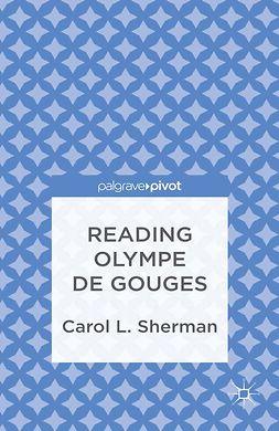 Sherman, Carol L. - Reading Olympe de Gouges, e-bok
