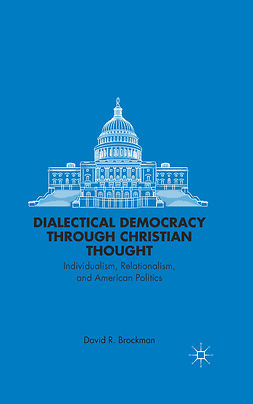 Brockman, David R. - Dialectical Democracy through Christian Thought, ebook