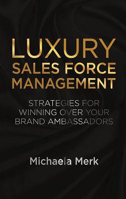Merk, Michaela - Luxury Sales Force Management, e-bok