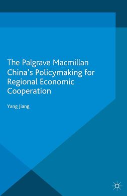 Jiang, Yang - China's Policymaking for Regional Economic Cooperation, ebook