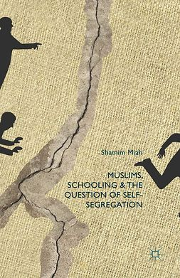 Miah, Shamim - Muslims, Schooling and the Question of Self-Segregation, ebook