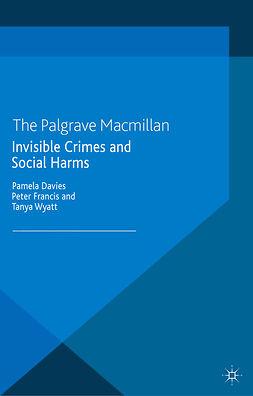 Davies, Pamela - Invisible Crimes and Social Harms, e-bok