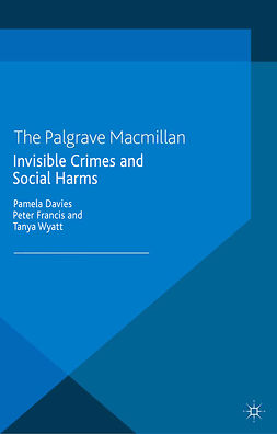Davies, Pamela - Invisible Crimes and Social Harms, e-kirja