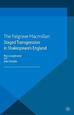 Loughnane, Rory - Staged Transgression in Shakespeare's England, e-kirja