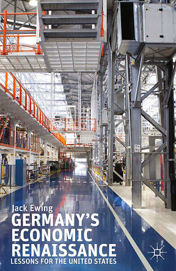 Ewing, Jack - Germany's Economic Renaissance, ebook