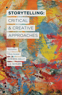 Kelly, Philippa - Storytelling: Critical and Creative Approaches, ebook
