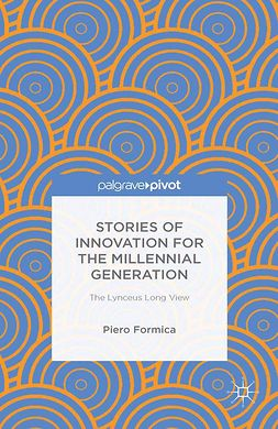 Formica, Piero - Stories of Innovation for the Millennial Generation: The Lynceus Long View, e-bok