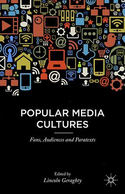 Geraghty, Lincoln - Popular Media Cultures, e-bok