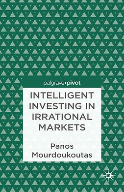 Mourdoukoutas, Panos - Intelligent Investing in Irrational Markets, ebook