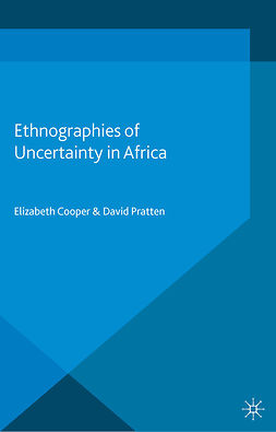Cooper, Elizabeth - Ethnographies of Uncertainty in Africa, e-kirja