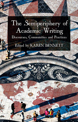 Bennett, Karen - The Semiperiphery of Academic Writing, ebook